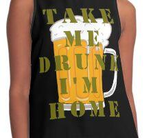 TAKE ME DRUNK I'M HOME Contrast Tank