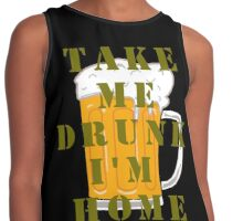 TAKE ME DRUNK I'M HOME Contrast Tank