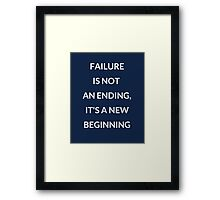 FAILURE IS NOT AN ENDING Framed Print