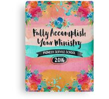Fully Accomplish Your Ministry Canvas Print