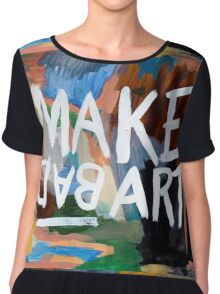 Make Bad Art Chiffon Top
