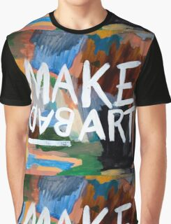 Make Bad Art Graphic T-Shirt