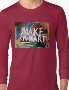 Make Bad Art Long Sleeve T-Shirt