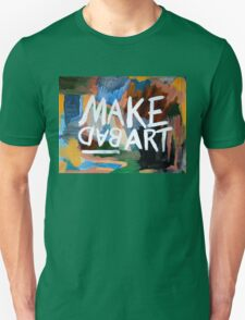 Make Bad Art Unisex T-Shirt
