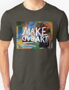 Make Bad Art Unisex T-Shirt