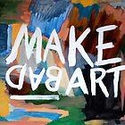 Make Bad Art by Brandy Byhoffer