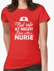 Feel Safe at Night, Sleep with a Nurse Womens Fitted T-Shirt