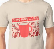 Being Happy is Easy (Hot Beverage & Books) Unisex T-Shirt