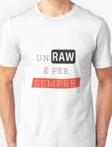 un raw è per sempre T-Shirt