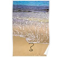 question mark sign in sand beach Poster