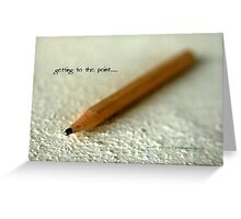 Getting To The Point © Vicki Ferrari Greeting Card