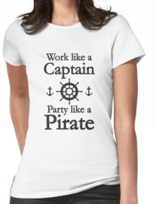 Work Like A Captain Party Like A Pirate Womens Fitted T-Shirt