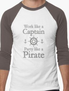Work Like A Captain Party Like A Pirate Men's Baseball ¾ T-Shirt