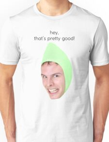 iDubbbz - Hey that's pretty good Unisex T-Shirt