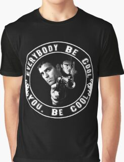 Everybody Be Cool Graphic T-Shirt