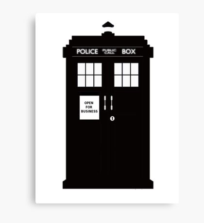 DR WHO  ..  NOW OPEN FOR BUSINESS! Canvas Print