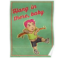Hang in there, baby- Pete Wentz Poster