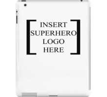 Insert Superhero Logo Here iPad Case/Skin
