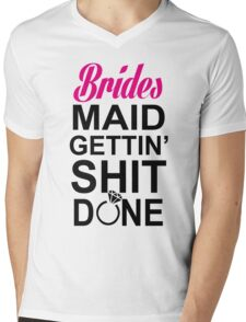 BRIDES MAID GETTING SHIT DONE Mens V-Neck T-Shirt