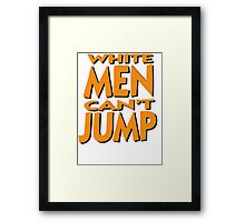 White Men Can't Jump Framed Print