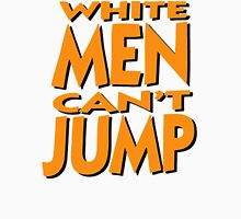 White Men Can't Jump Unisex T-Shirt