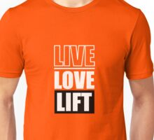 Live Love Lift - Gym Inspirational Quotes  Unisex T-Shirt