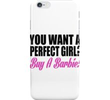 YOU WANT A PERFECT GIRL iPhone Case/Skin