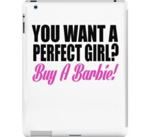 YOU WANT A PERFECT GIRL iPad Case/Skin