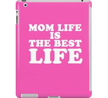 Mom life is the best life cool clever quotes funny t-shirt iPad Case/Skin