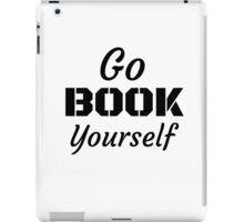 Go Book Yourself iPad Case/Skin