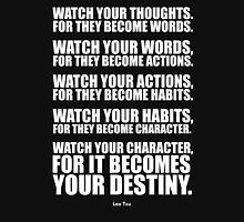 Watch Your Thoughts for they Become Words... - Lao Tzu Unisex T-Shirt