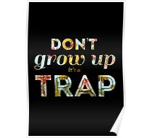 Don't grow up, it's a trap. Poster