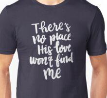 No Place Unisex T-Shirt