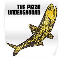 Pizza Underground Fish Poster