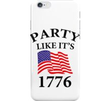 Party Like it's 1776 iPhone Case/Skin