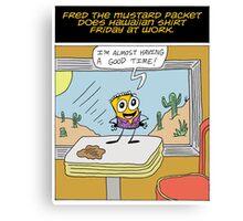 Fred the Mustard Packet Does Hawaiian Shirt Friday at Work. Canvas Print