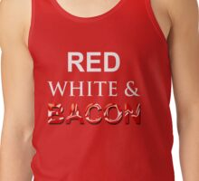 Red, White & Bacon Tank Top