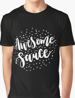Awesome Sauce Graphic T-Shirt