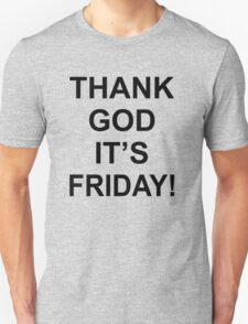 Thank God It's Friday! T-Shirt