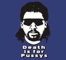 """Kenny Powers """"Death is for Pussys!"""" by tragbar"""