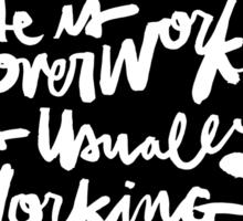 Overworked : BLK Sticker