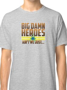 Ain't We Just - Color Classic T-Shirt