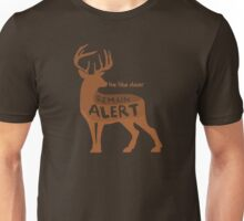 Deer - Remain Alert Unisex T-Shirt