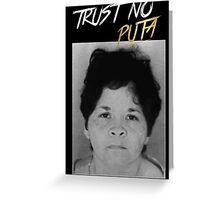 Trust No Puta Greeting Card