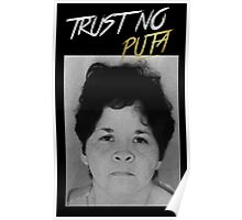 Trust No Puta Poster