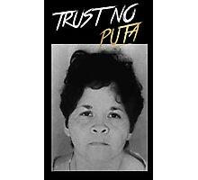 Trust No Puta Photographic Print