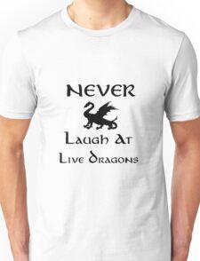 Never Laugh at Live Dragons (Black) Unisex T-Shirt