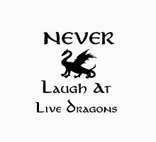 Never Laugh at Live Dragons (Black) Unisex T-Shirt