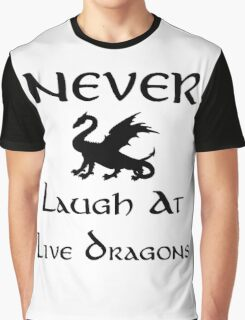 Never Laugh at Live Dragons (Black) Graphic T-Shirt