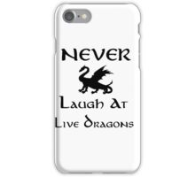 Never Laugh at Live Dragons (Black) iPhone Case/Skin